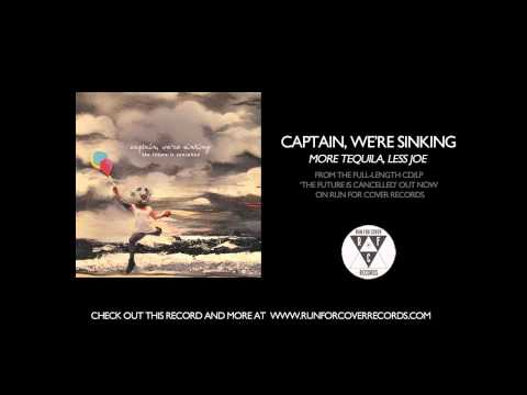 Captain, We're Sinking - More Tequila, Less Joe