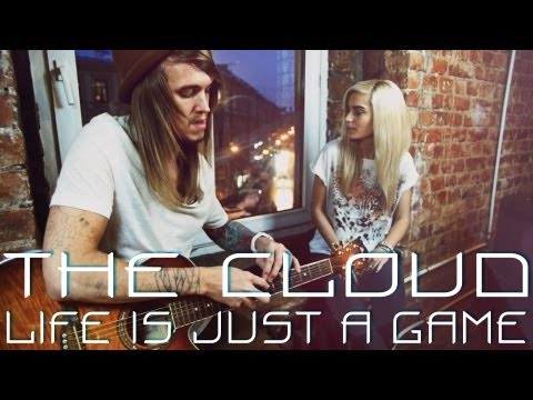 THE CLOUD - Life is Just a Game (acoustic version)