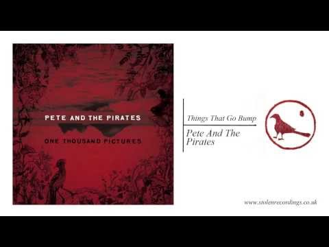 Pete and The Pirates - Things That Go Bump