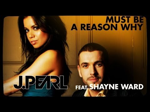J. Pearl feat. Shayne Ward - Must Be a Reason Why (Costi Extended Mix)