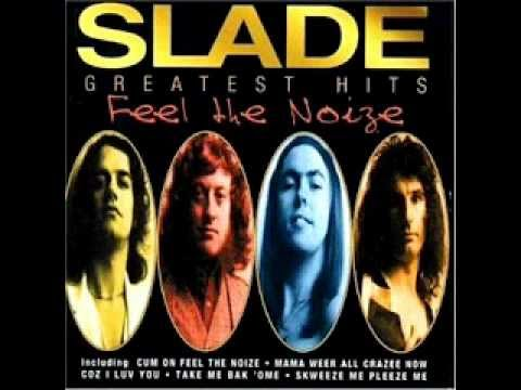 Slade - Everyday when I'm away I'm thinking of you.